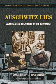 Rudolf, Carlo Mattogno:  Auschwitz Lies. Legends, Lies, and Prejudices on the Holocaust